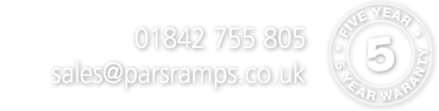 01842 755 805 - sales@parsramps.co.uk - 5 year waranty